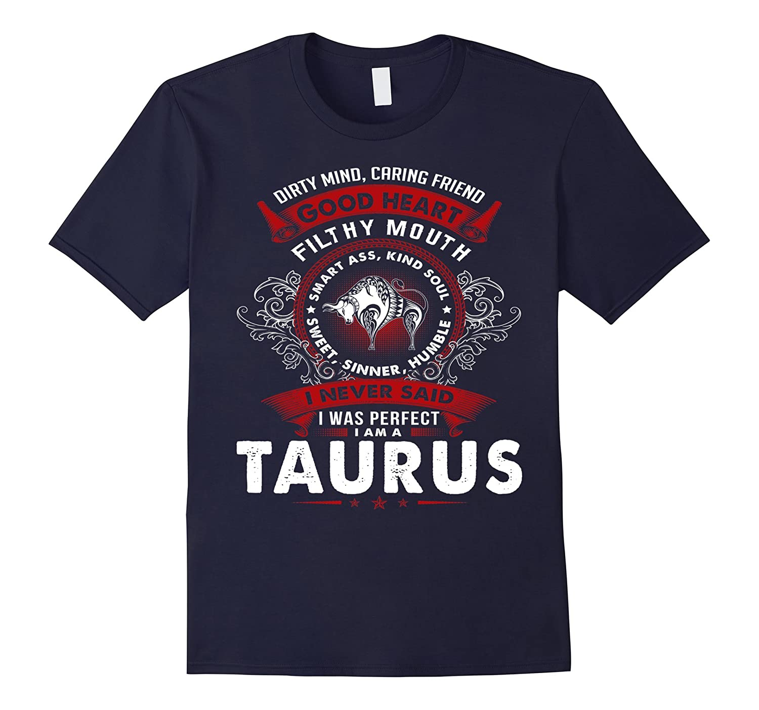 I never said I am perfect I am a Taurus - Tshirt-Vaci