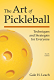 The Art of Pickleball: Techniques and Strategies for Everyone
