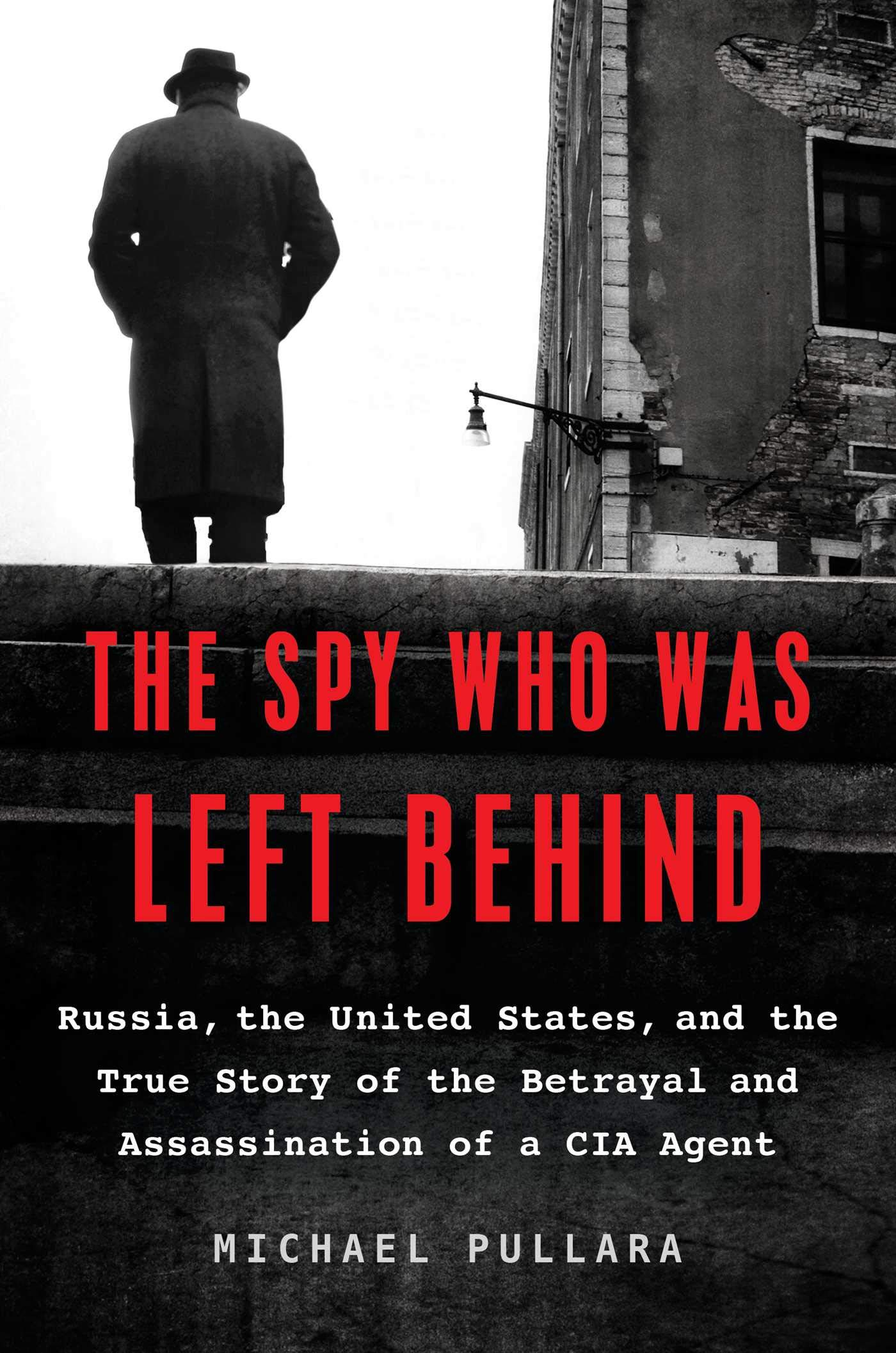 Spy Who Was Left Behind: Russia, the United States, and the ...