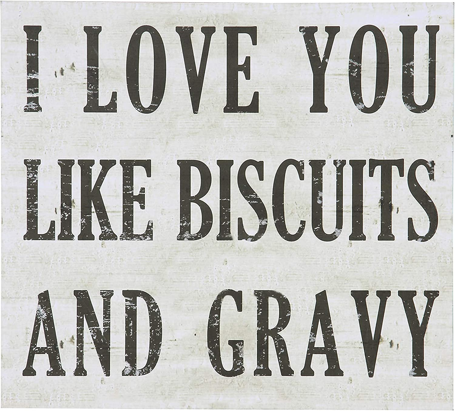 Creative Co-op Wood Wall Decor I Love You Like Biscuits and Gravy