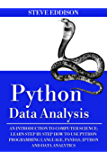 Python Data Analysis: An Introduction to Computer Science: Learn Step By Step How to Use Python Programming Language, Pandas, and How You Can Use Them For Machine Learning (English Edition)