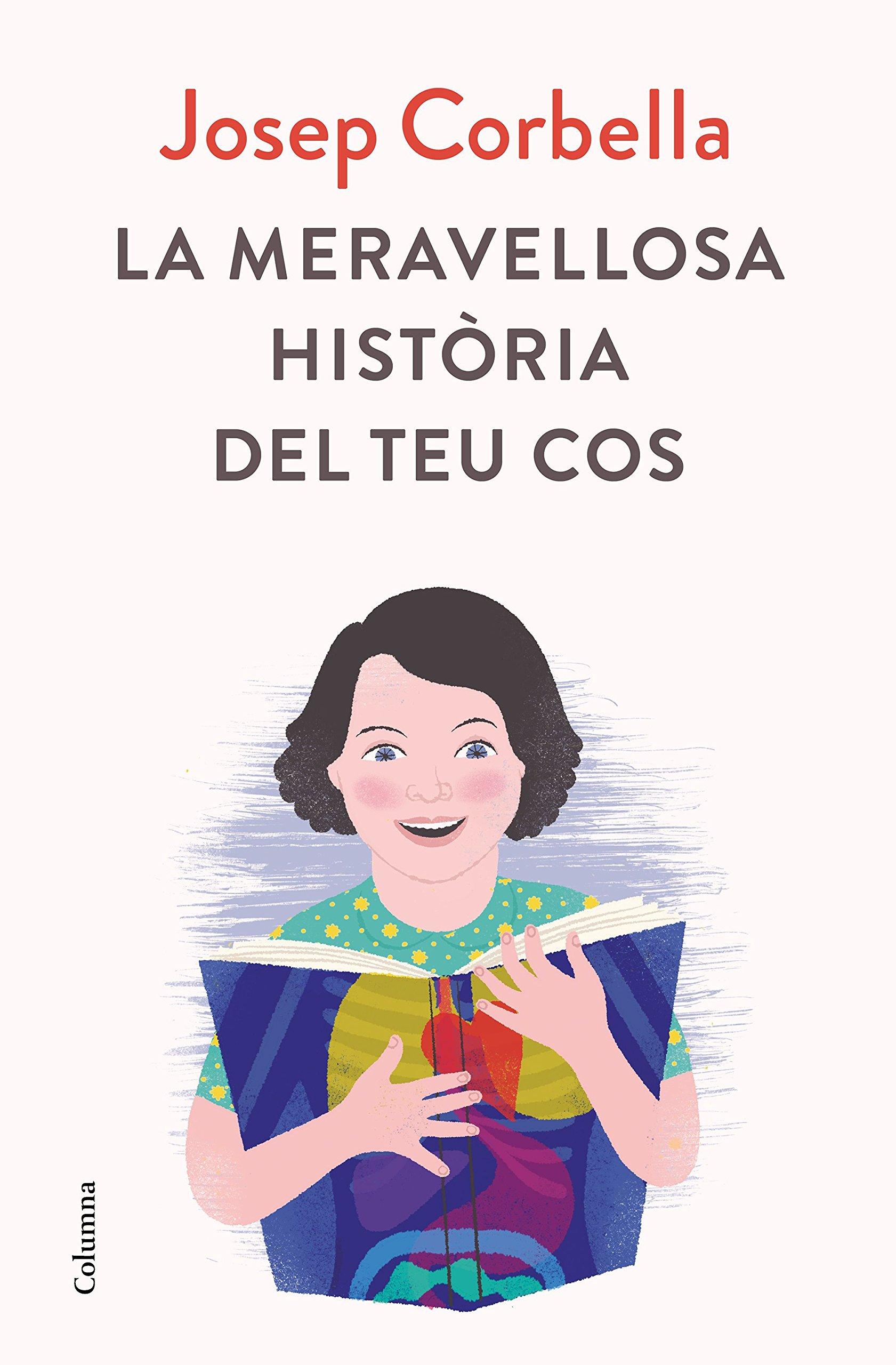 La meravellosa història del teu cos (NO FICCIÓ COLUMNA) (Catalán) Tapa dura – 21 mar 2018 Josep Corbella Columna CAT 8466423591 Biology