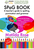 SPaG Book: A Teacher's Guide to Spelling, Punctuation, and Grammar