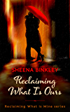 Reclaiming What Is Ours (Reclaiming What Is Mine Book 2)