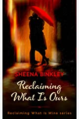 Reclaiming What Is Ours (Reclaiming What Is Mine Book 2) Kindle Edition