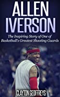 Allen Iverson: The Inspiring Story Of One Of