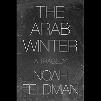 The Arab Winter: A Tragedy