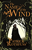 The Name of the Wind: The Kingkiller Chronicle: Book 1 (Kingkiller Chonicles)