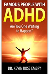 Famous People with ADHD: Are You One Waiting to Happen? Kindle Edition
