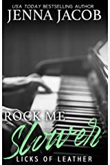 Rock Me Slower (Licks Of Leather Book 3) Kindle Edition