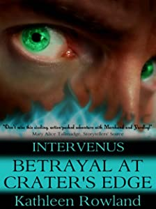 Betrayal at Crater's Edge (Intervenus Book 2)