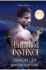 Untamed Instinct (Alaska Alphas Book 1) Kindle Edition