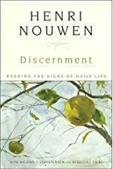 Discernment: Reading the Signs of Daily Life Kindle Edition