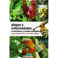 Plagas y enfermedades en hortalizas y frutales ecológicos:
