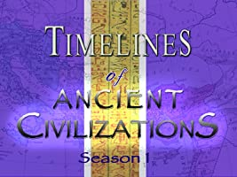 Timelines Of Ancient Civilizations: Season 1