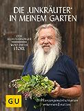 """Die """"Unkräuter"""" in meinem Garten: 21 Pflanzenpersönlichkeiten erkennen & nutzen (GU Garten Extra)"""