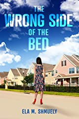The Wrong Side of the Bed: A Novel Kindle Edition