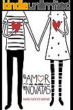 El amor no es cosa de novatas (Colegios Mayores nº 1) (Spanish Edition)