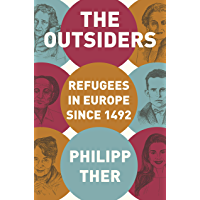 The Outsiders: Refugees in Europe since 1492 (English Edition)