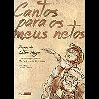 Cantos para meus netos - poemas de Victor Hugo