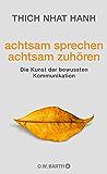 achtsam sprechen - achtsam zuhören: Die Kunst der bewussten Kommunikation (German Edition)