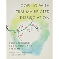 Coping with Trauma-Related Dissociation: Skills Training for Patients and Therapists (Norton Series on Interpersonal…