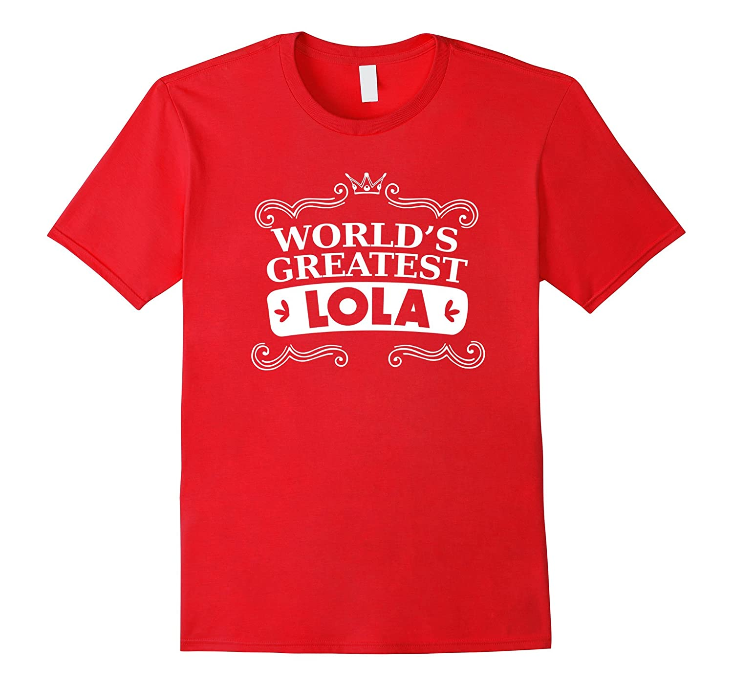 Worlds Greatest Lola Shirt - Greatest Grandma T-Shirt-TD