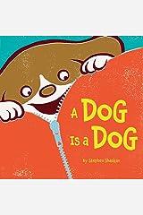 A Dog Is a Dog Kindle Edition