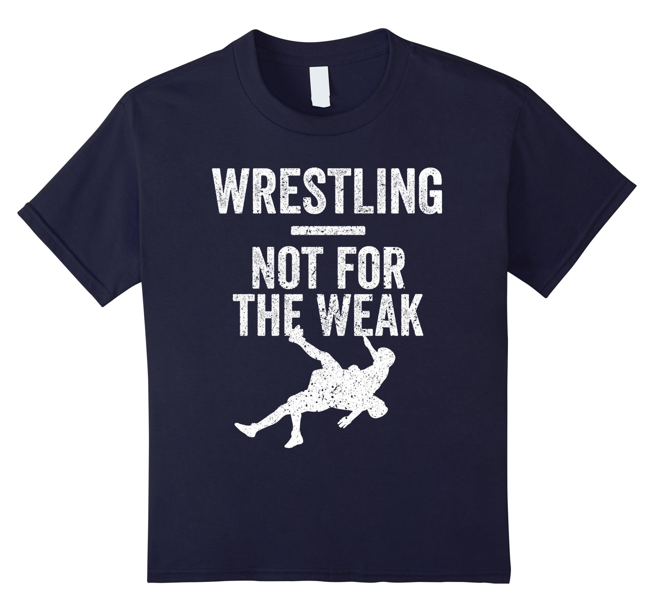 Kids Not For The Weak Wrestling Shirt for Wrestlers, Gift, White 12 Navy by Wrestling Shirts and Wrestling Shoes
