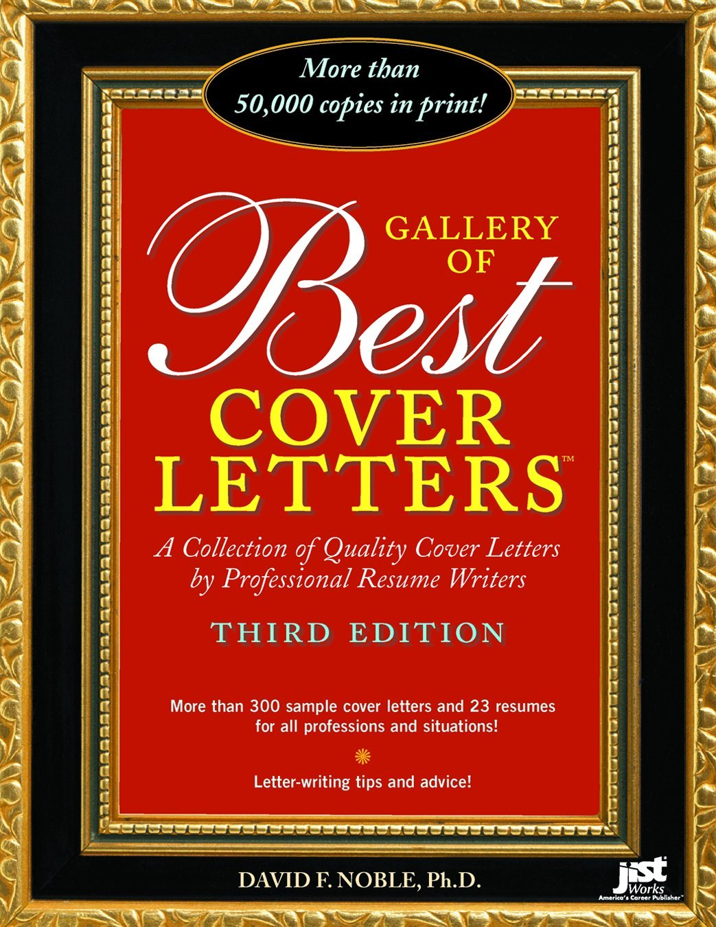 Gallery Of Best Cover Letters Collection Of Quality Cover Letters By Professional Resume Writers Noble David F 9781593574253 Amazon Com Books