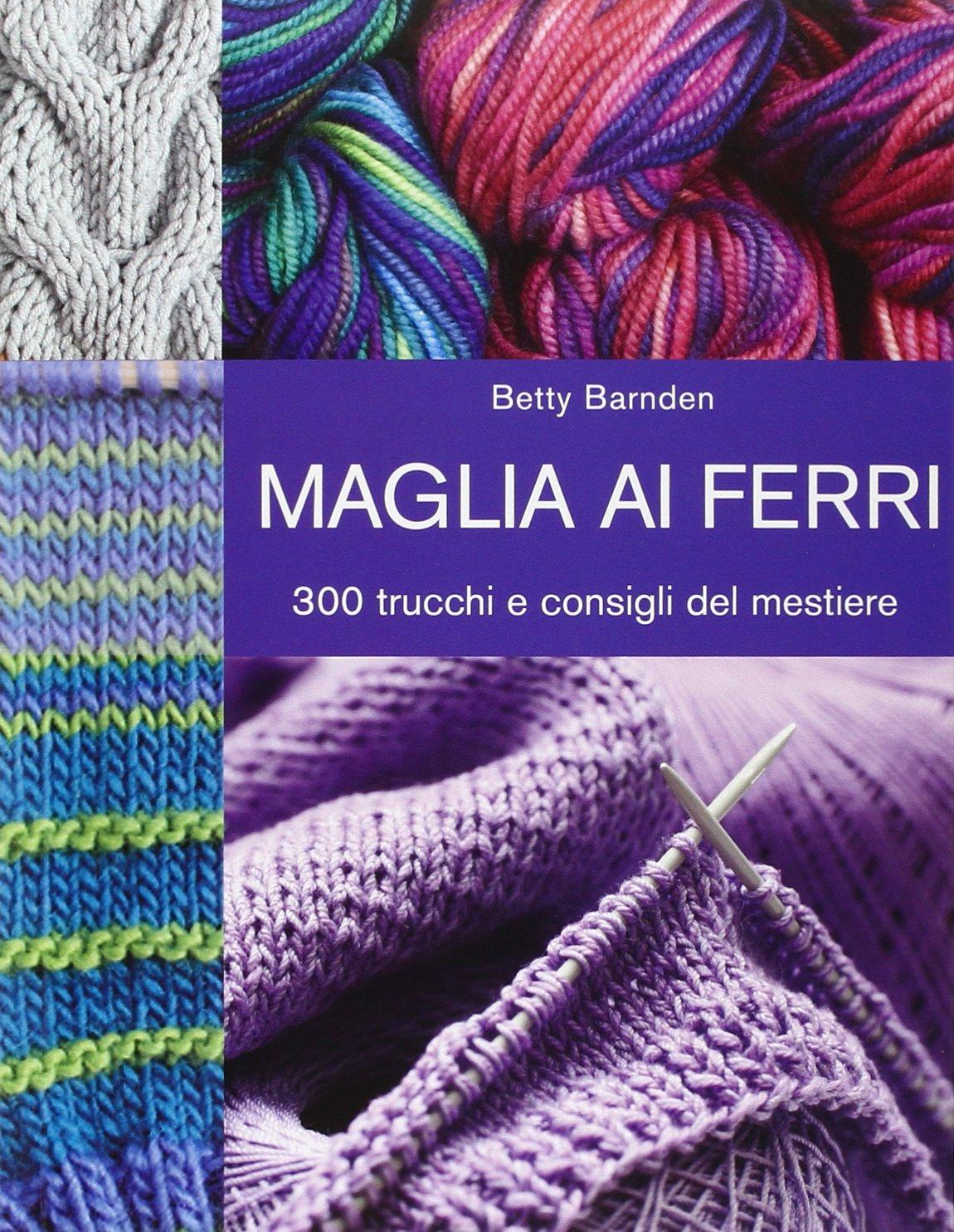 Amazonit Maglia Ai Ferri 300 Trucchi E Consigli Del Mestiere