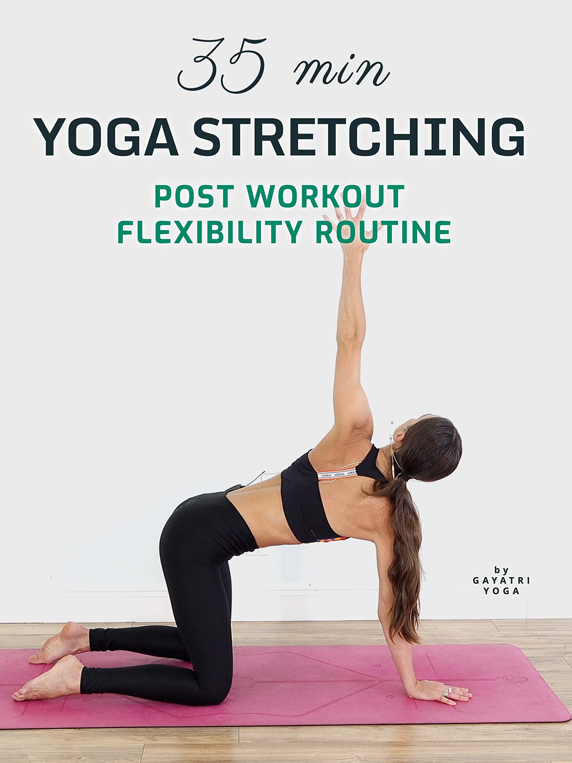 35 Min Yoga Stretching - Post Workout Flexibility Routine - Gayatri Yoga