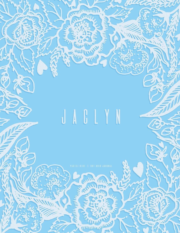 Download Jaclyn: Dot Grid Journal, Pastel Blue pdf