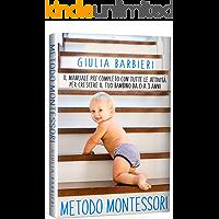 Metodo Montessori: Il Manuale più Completo con Tutte le Attività per Crescere il tuo Bambino da 0 a 3 Anni