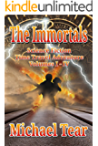 The Immortals: Immortal Time Travel Short Stories Volumes I - IV (Action Adventure Science Fiction Thriller Series of Short Stories) (English Edition)