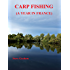 Carp Fishing: A Year In France