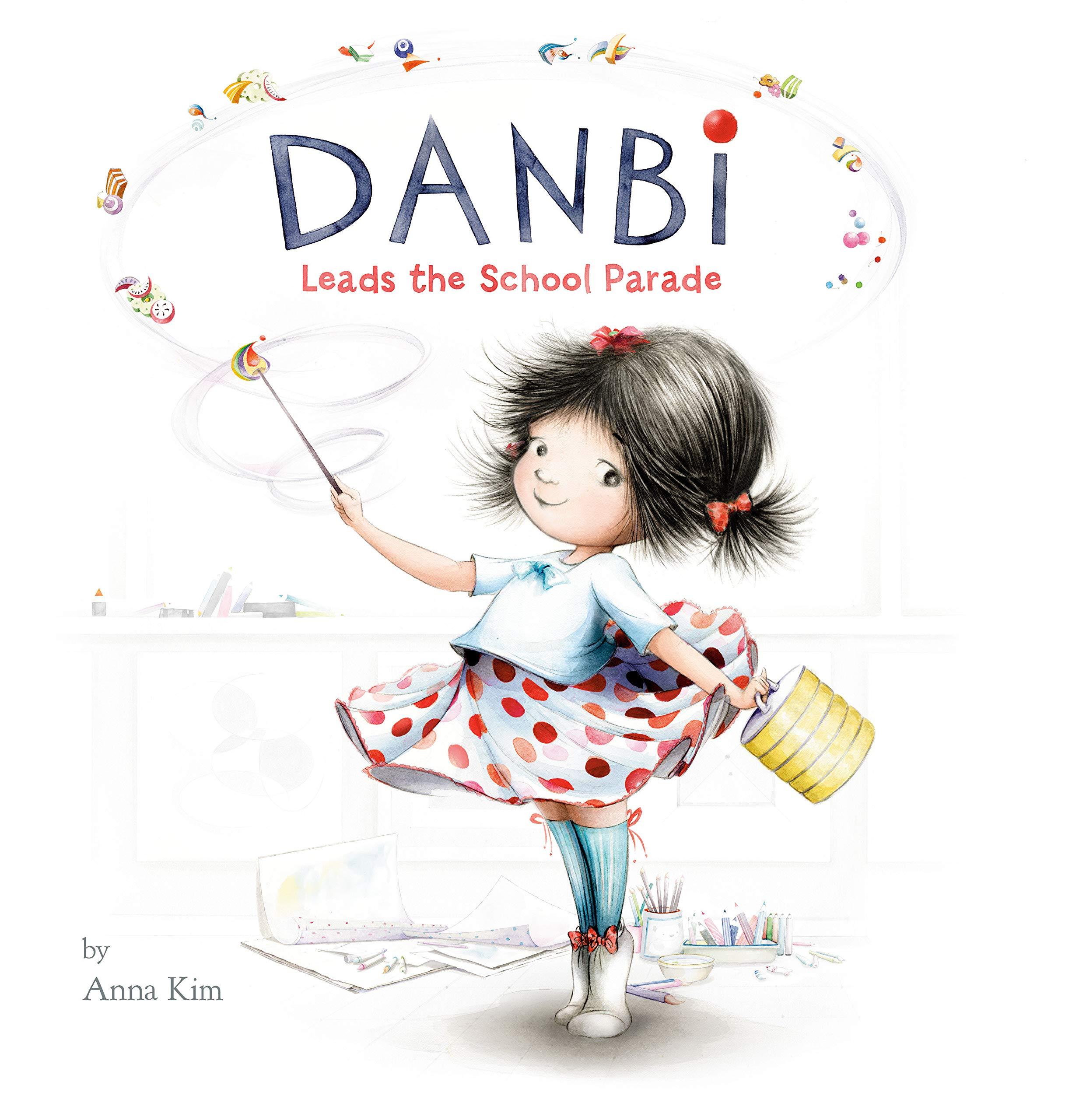 Danbi Leads the School Parade: Kim, Anna, Kim, Anna: 9780451478894: Amazon.com: Books