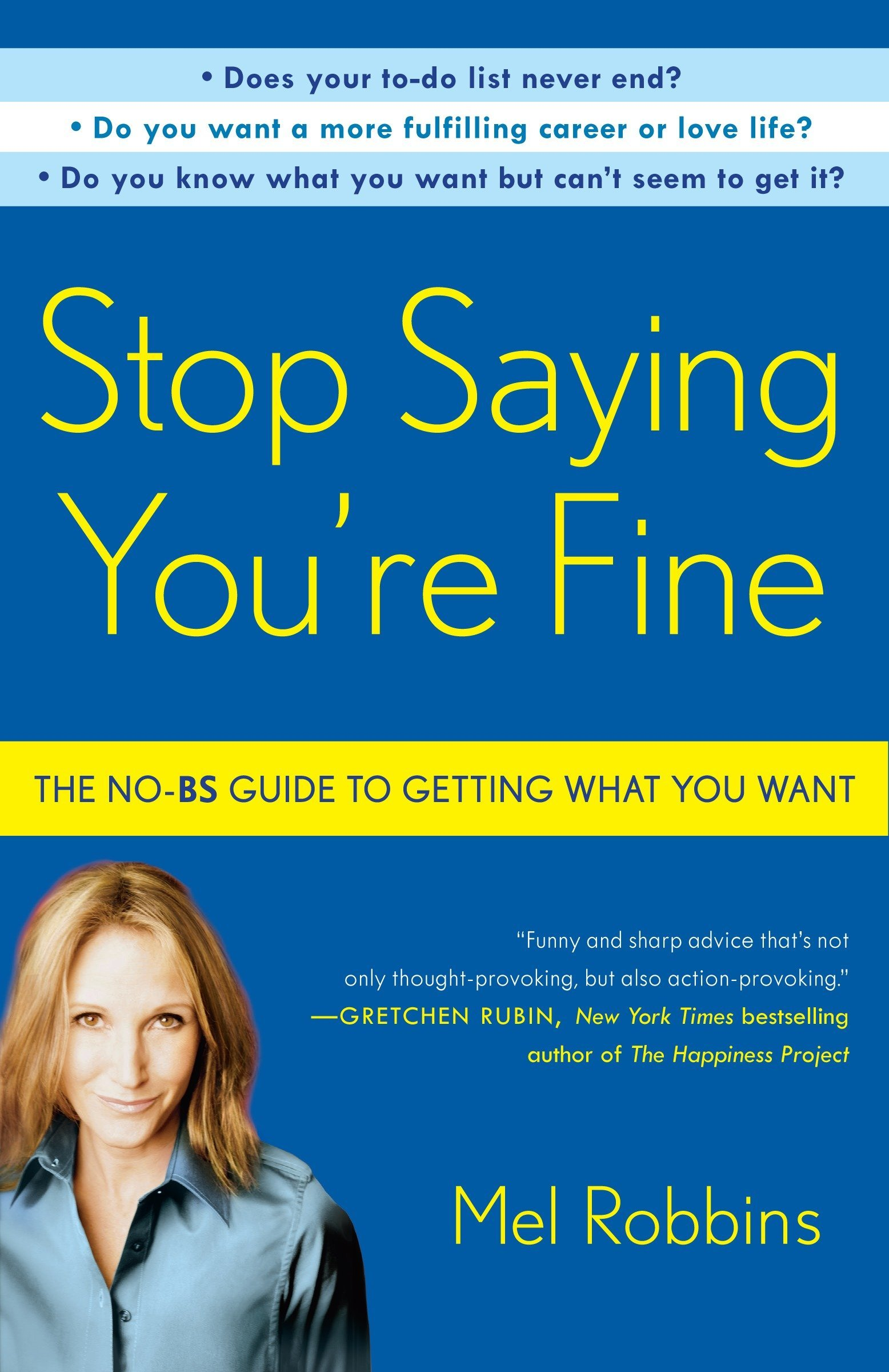 Read Online Stop Saying You're Fine: The No-BS Guide to Getting What You Want ebook