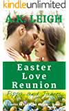 Easter Love Reunion: A sweet, clean, small town, contemporary Easter romance that will warm your heart: book 3 in the Easter in Hallston series