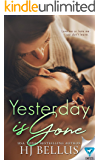 Yesterday Is Gone (The Yesterday Series Book 1)