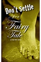 Don't Settle for a Fairy Tale: Part Four Kindle Edition