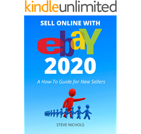 Amazon Com Sell Online With Ebay 2020 A How To Guide For New Sellers Ebay Learning Series Book 1 Ebook Nichols Steve Kindle Store
