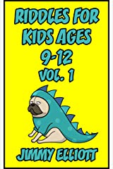 Riddles for Kids ages 9-12: The Try Not to Laugh Challenge - Family Friendly Question Book, Over 1000 riddles - Vol 1 Kindle Edition