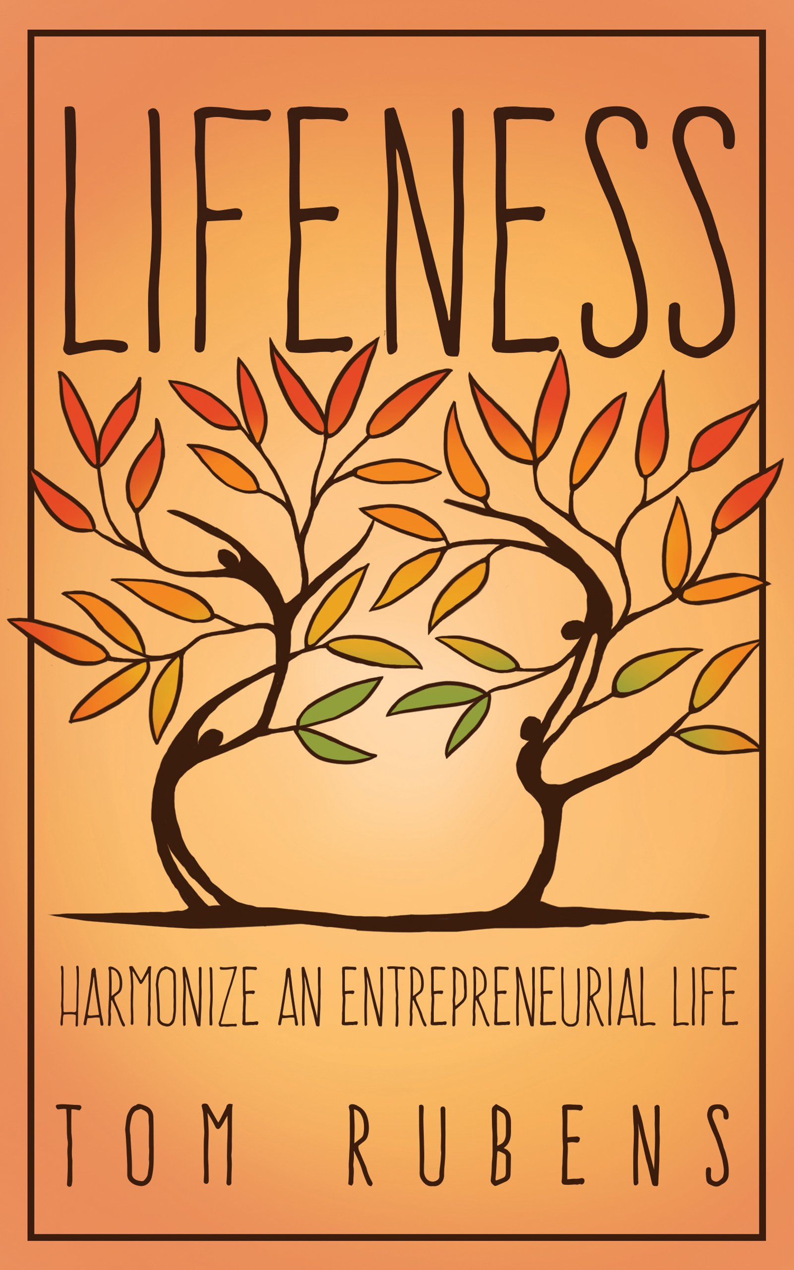 Lifeness: Harmonize an Entrepreneurial Life pdf epub