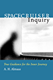Spacecruiser Inquiry: True Guidance for the Inner Journey (Diamond Body Series Book 1)