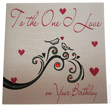 WHITE COTTON CARDS WB171 To The One I Love Birthday Card Handmade White Amazoncouk Kitchen Home