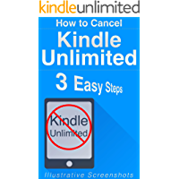 Cancel Kindle Unlimited Subscription: 3 Easy Steps (Includes Screenshots, Arguments for Cancelling, and More) (English Edition)