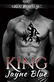 King (Great Wolves Motorcycle Club Book 10)