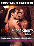 Erotic Super Shorts Volume 1: The Readers' Ten Favorite Sexy Stories Plus One All-New Bonus Story
