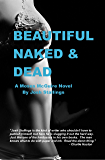 Beautiful, Naked & Dead (Moses McGuire Book 1)